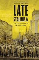 """Late Stalinism"" by Evgeny Dobrenko"