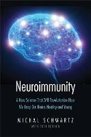 """Neuroimmunity"" by Michal Schwartz"