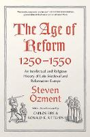 """""""The Age of Reform, 1250-1550"""" by Steven Ozment"""