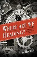 """""""Where Are We Heading?"""" by Ian Hodder"""