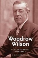 """Woodrow Wilson"" by W. Barksdale Maynard"