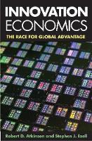 """Innovation Economics"" by Robert D. Atkinson"