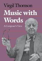 """""""Music with Words"""" by Virgil Thomson"""