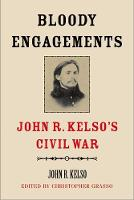 """Bloody Engagements"" by John R. Kelso"