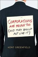 """""""Corporations Are People Too"""" by Kent Greenfield"""