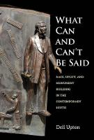 """What Can and Can't Be Said"" by Dell Upton"