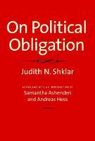 """""""On Political Obligation"""" by Judith N.              Shklar"""