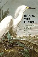 """Spare the Birds!"" by Carolyn Merchant"