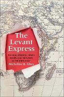 """The Levant Express"" by Micheline R.              Ishay"