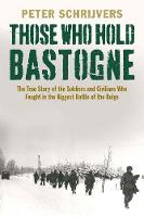 """Those Who Hold Bastogne"" by Peter Schrijvers"