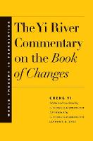 """The Yi River Commentary on the Book of Changes"" by Cheng Yi"