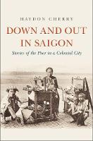 """""""Down and Out in Saigon"""" by Haydon Cherry"""