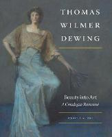 """Thomas Wilmer Dewing: Beauty into Art"" by Susan A. Hobbs"