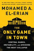 """The Only Game in Town"" by Mohamed A. El-Erian"