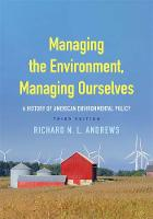 """Managing the Environment, Managing Ourselves"" by Richard N. L. Andrews"
