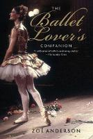 """""""The Ballet Lover's Companion"""" by Zoe Anderson"""