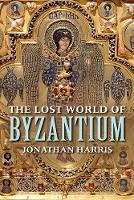 """The Lost World of Byzantium"" by Jonathan Harris"