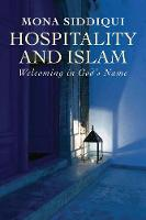 """Hospitality and Islam"" by Mona Siddiqui"