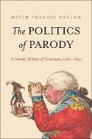 """The Politics of Parody"" by David Francis Taylor"