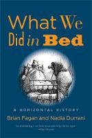 """What We Did in Bed"" by Brian Fagan"