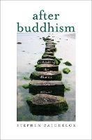 """After Buddhism"" by Stephen Batchelor"