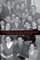 """Catholics on the Barricades"" by Piotr H. Kosicki"