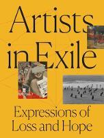 """""""Artists in Exile"""" by Frauke V. Josenhans"""