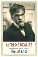 """Alfred Stieglitz"" by Phyllis Rose"