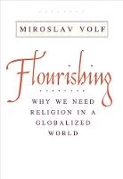 """Flourishing"" by Miroslav Volf"