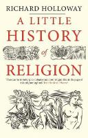 """A Little History of Religion"" by Richard Holloway"