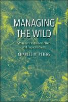 """""""Managing the Wild"""" by Charles M. Peters"""