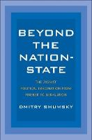 """""""Beyond the Nation-State"""" by Dmitry Shumsky"""