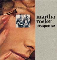 """""""Martha Rosler"""" by Martha Rosler"""