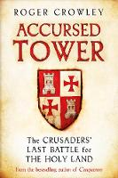 """Accursed Tower"" by Roger Crowley"