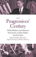 """The Progressives' Century"" by Stephen Skowronek"