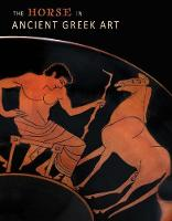 """""""The Horse in Ancient Greek Art"""" by Nicole Stribling"""