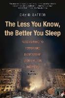 """The Less You Know, The Better You Sleep"" by David Satter"