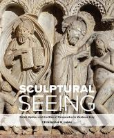 """""""Sculptural Seeing"""" by Christopher R. Lakey"""