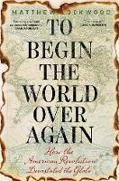 """""""To Begin the World Over Again"""" by Matthew Lockwood"""
