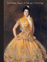 """""""John Singer Sargent and Chicago's Gilded Age"""" by Annelise K. Madsen"""