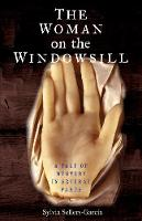"""The Woman on the Windowsill"" by Sylvia Sellers-Garcia"