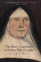 """The Many Captivities of Esther Wheelwright"" by Ann M. Little"