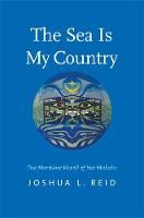 """""""The Sea Is My Country"""" by Joshua L. Reid"""