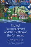 """Mutual Accompaniment and the Creation of the Commons"" by Mary Watkins"
