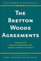 """""""The Bretton Woods Agreements"""" by Naomi Lamoreaux"""