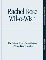 """Rachel Rose: Wil-o-Wisp"" by Erica F. Battle"