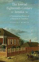 """The Jews of Eighteenth-Century Jamaica"" by Stanley Mirvis"