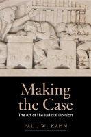 """Making the Case"" by Paul W.              Kahn"