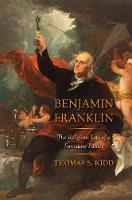 """""""Benjamin Franklin"""" by Thomas S. Kidd"""