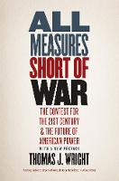 """""""All Measures Short of War"""" by Thomas J. Wright"""